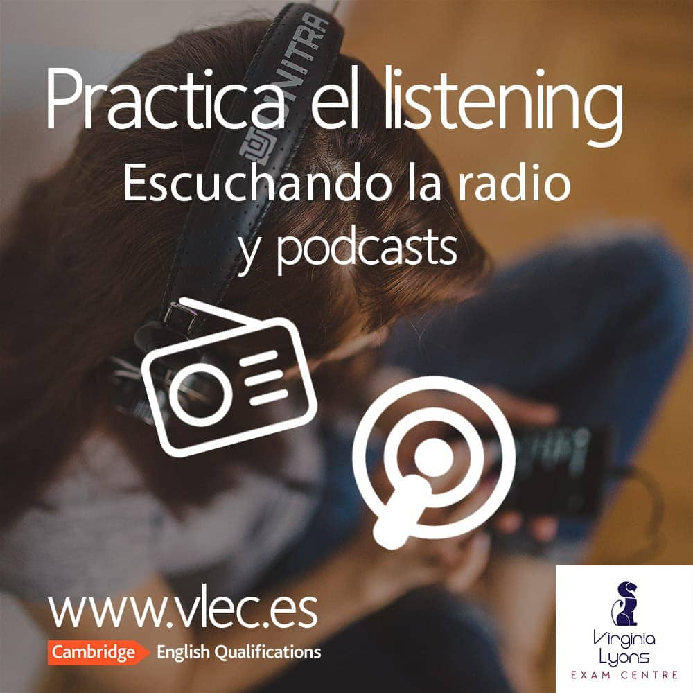 Listening: practicar escuchando la radio y podcasts